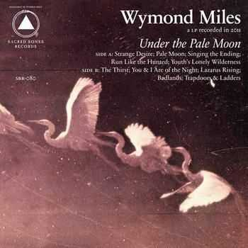 Wymond Miles - Under The Pale Moon (2012)