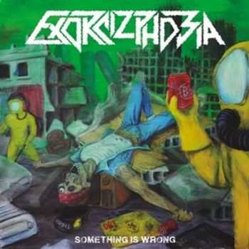 Exorcizphobia - Something Is Wrong (2012)
