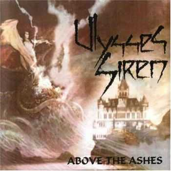 Ulysses Siren - Above The Ashes (2003)