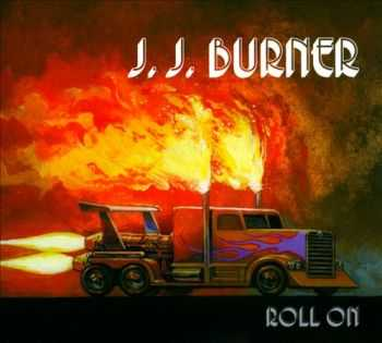 J.J. Burner - Roll On (2012)