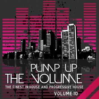 VA - Pump Up the Volume (The Finest in Progressive House, Vol.10) (2012)