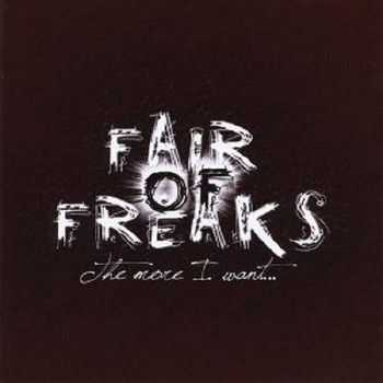 Fair Of Freaks - The More I Want (2012)