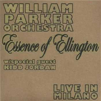 William Parker Orchestra - Essence of Ellington: Live in Milano (2012)