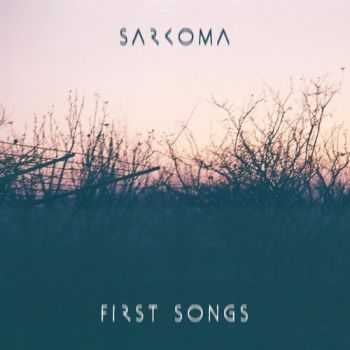 Sarkoma - First Songs (2012)