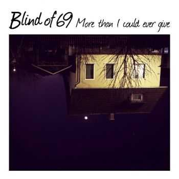 Blind Of 69 -  More Than I Could Ever Give [EP]  (2012)