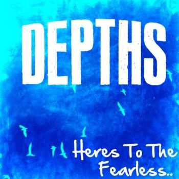 Depths - Here's To The Fearless [EP] (2012)
