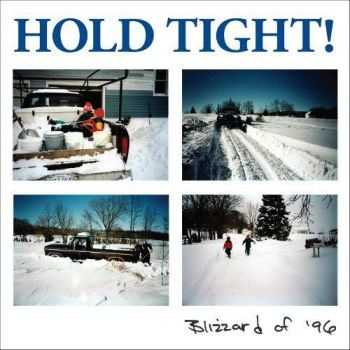 Hold Tight!  -  Blizzard Of '96  (2012)
