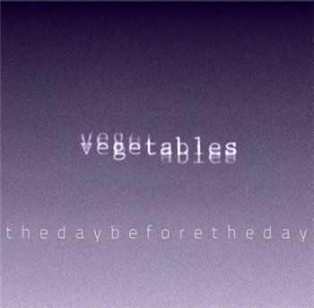 Vegetables - the day before the day(2012)