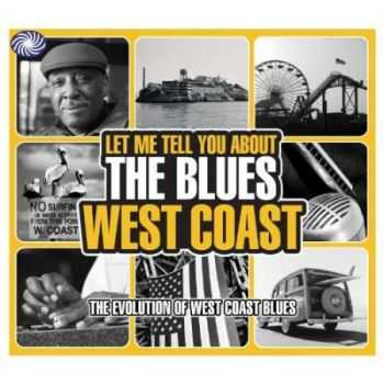 VA - Let Me Tell You About The Blues - West Coast (2010)