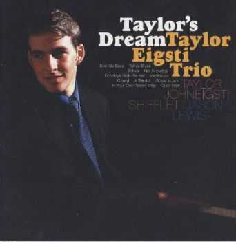 Taylor Eigsti Trio - Taylor's Dream (2001)