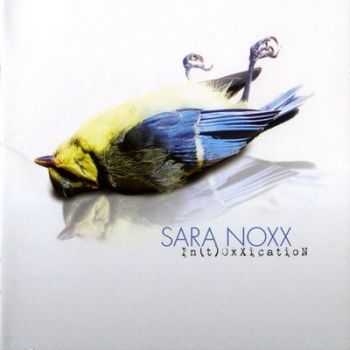 Sara Noxx - In(t)oxxication (2009)