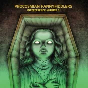 Procosmian Fannyfiddlers - Interference Number 9 (2012)