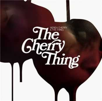 Neneh Cherry & The Thing - The Cherry Thing (2012)