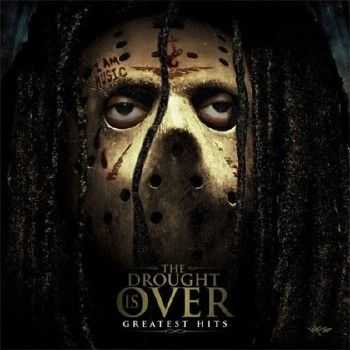 Lil Wayne – The Drought is Over Greatest Hits (2012)