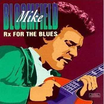 Michael Bloomfield - Rx For The Blues (1996)