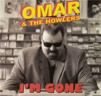 Omar and the Howlers - I'm Gone (2012)
