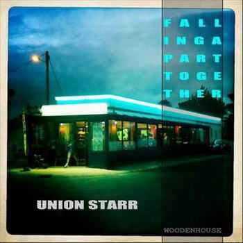 Union Starr - Falling Apart Together (2012)