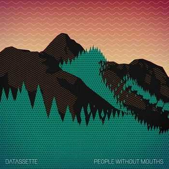 Datassette - People Without Mouths (2012)