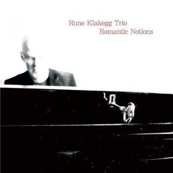 Rune Klakegg Trio - Romantic Notions (2012)