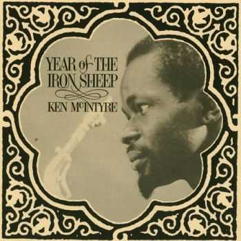 Ken McIntyre - Year Of The Iron Sheep (1962)