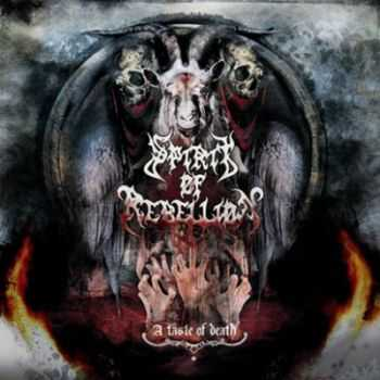 Spirit Of Rebellion - A Taste Of Death (2012)
