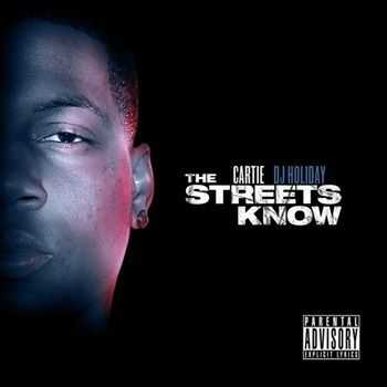 Cartie - The Streets Know (2012)