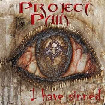 Project Pain - I Have Sinned (2012)