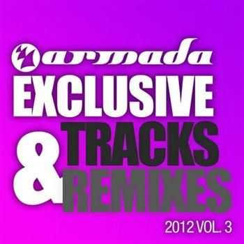 Armada Exclusive Tracks & Remixes 2012 Vol. 3 (2012)