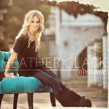 Heather Clark - Overcome (2012)