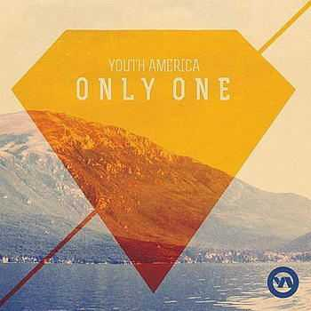 Youth America - Only One (2012)