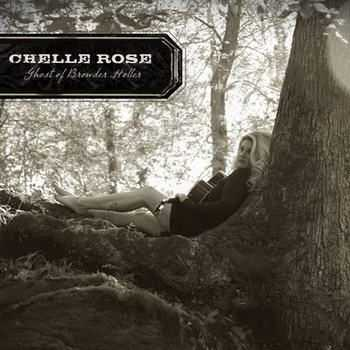 Chelle Rose - Ghost Of Browder Holler (2012)