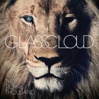 Glass Cloud - The Royal Thousand (2012)