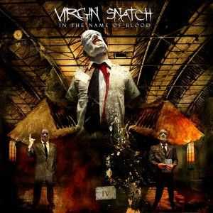 Virgin Snatch - In The Name Of Blood (2006)