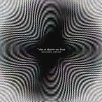 Tales Of Murder And Dust - Hallucination Of Beauty (2012)