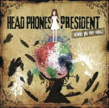 Head Phones President - Stand in the World (2012)