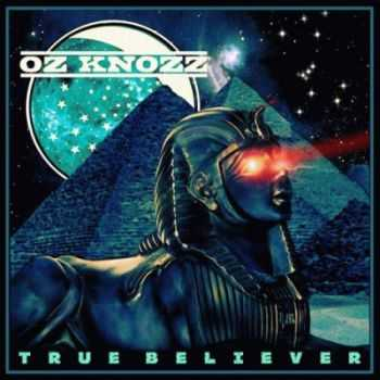 Oz Knozz - True Believer (2012)