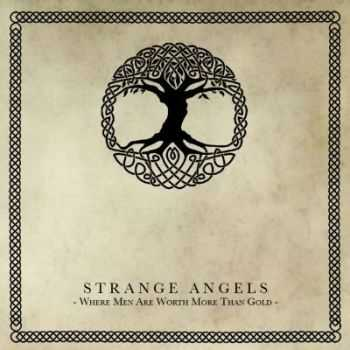 Strange Angels - Where Men Are Worth More Than Gold (2012)