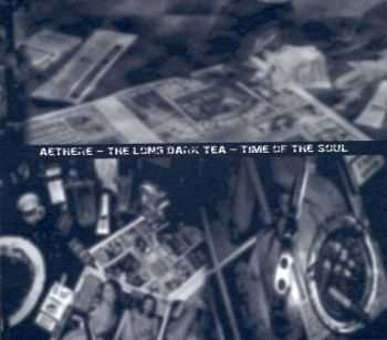 Aethere - The Long Dark Tea - Time Of The Soul (2007)