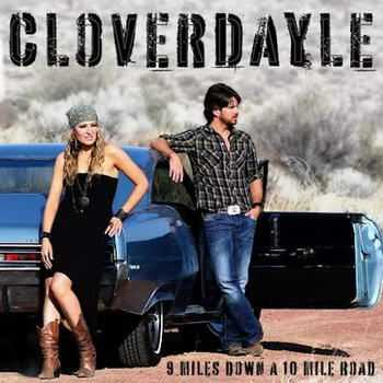 Cloverdayle - 9 Miles Down A 10 Mile Road (2012)