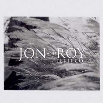 Jon And Roy - Let It Go (2012)