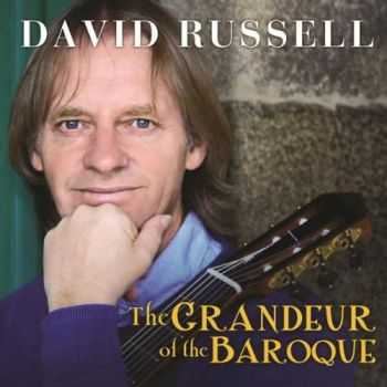 David Russell - The Grandeur Of The Baroque (2012)
