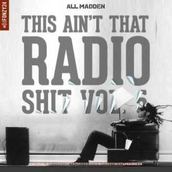 V.A. - All-Madden This Aint That Radio Shit Vol.5 (2012)
