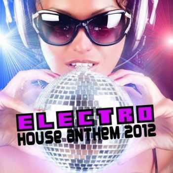 VA - Electro House (Anthem 2012) (2012)