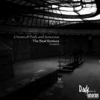 VA - 2 Years Of Dark and Sonorous The Best Remixes (2012)