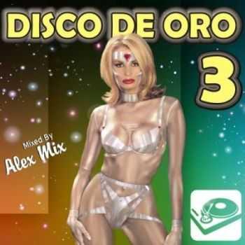 DJ Alex Mix - Disco De Oro Mix volume 03 (2011)