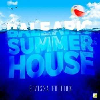 VA - Balearic Summer House: The Eivissa Edition (2012)