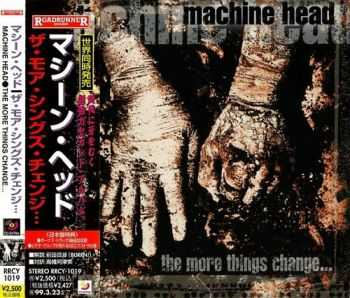 Machine Head - The More Things Change... {Japanese Edition, 1st Press} (1997)