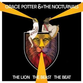 Grace Potter & The Nocturnals - The Lion The Beast The Beat (2012)