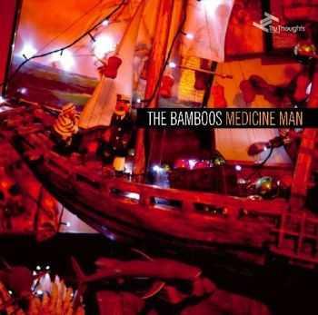 The Bamboos - Medicine Man (2012)