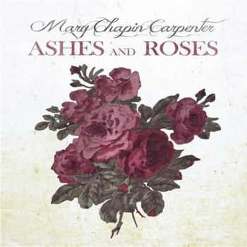 Mary Chapin Carpenter - Ashes & Roses (2012)